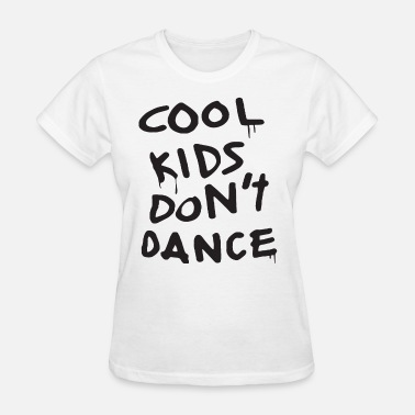 Swag Uk New Cool Kids Dont Dance Dope Swag Zayn swag - Women's T-Shirt