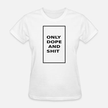 Doping Box Dope & Shit - Women's T-Shirt