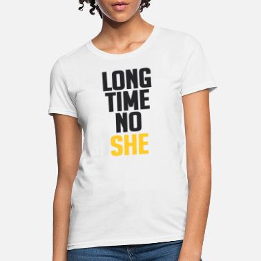 Long Time Long time - Women's T-Shirt