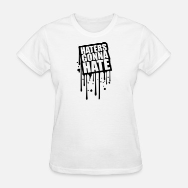 Hater Graffiti drop graffiti frame silhouette cool haters gonna h - Women's T-Shirt