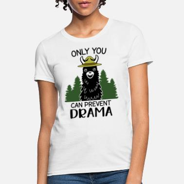 Only You Can Prevent Drama Llama - Women's T-Shirt