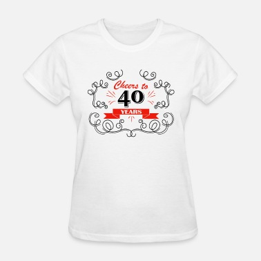 40 Year Cheers to 40 years - Women's T-Shirt