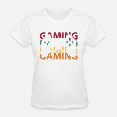 Gamer Game Gaming Gamer - Women's T-Shirt