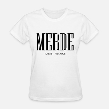 Merde Paris Merde paris, france - Women's T-Shirt