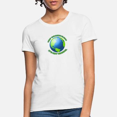 Clean Earth Keep the earth clean - Women's T-Shirt