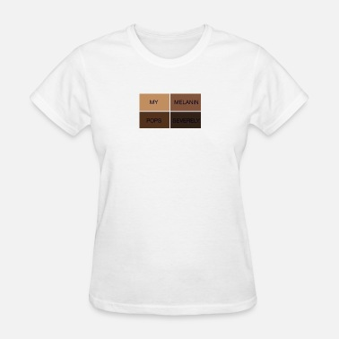 Pops Clothes My Melanin Pops Severely Clothing - Women's T-Shirt