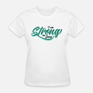 I Am Strong I am Strong in Jesus Green - Women's T-Shirt