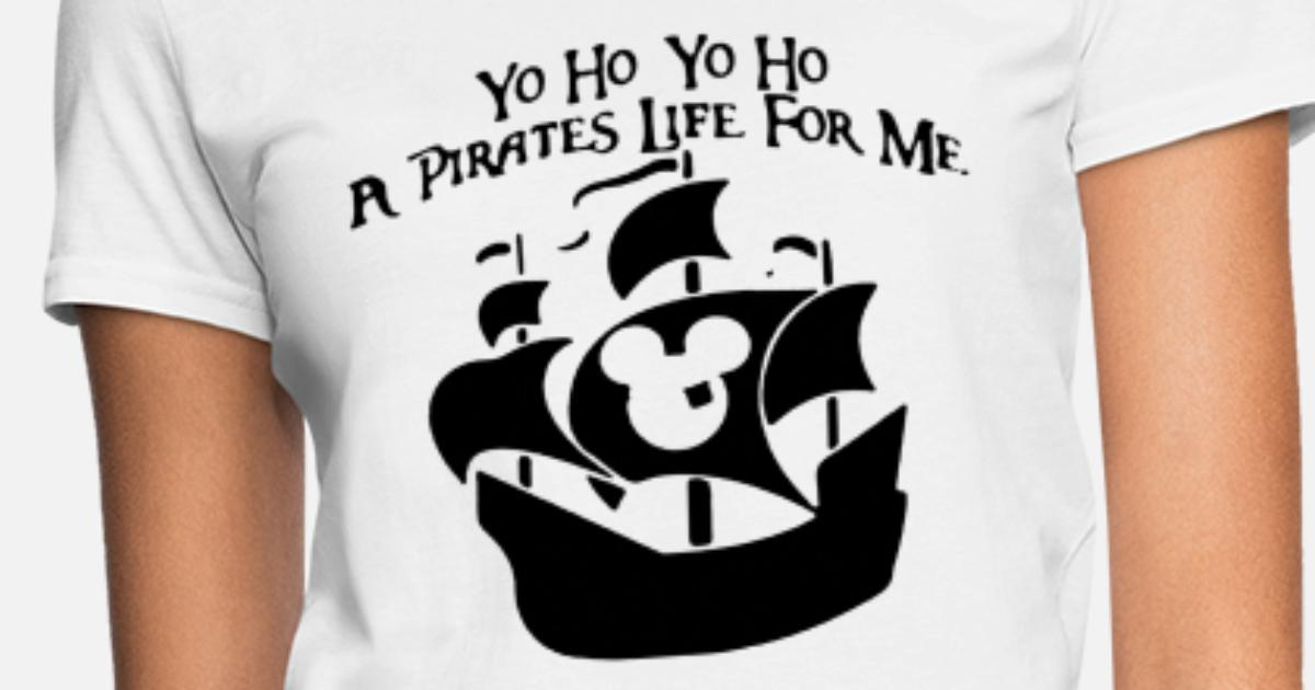 64140a329 Yo ho pirates life disney vacation family family d Women's T-Shirt |  Spreadshirt