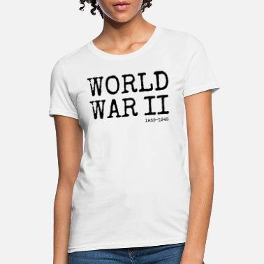 World War Ii World War II 1939-1945 (Black) - Women's T-Shirt