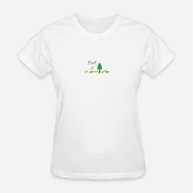 Plant Grounds PLANT IT - Women's T-Shirt