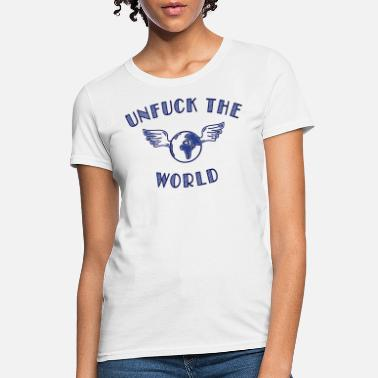 Injustice unfuck the world - Women's T-Shirt