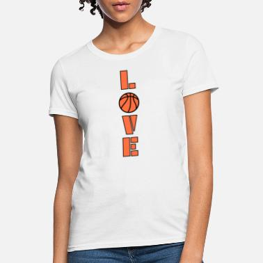 I Love Basketball i love basketball! - Women's T-Shirt