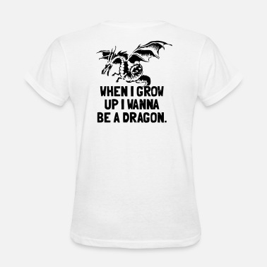 Chinese Dragons Jokes When I Grow Up I Wanna Be A Dragon - Women's T-Shirt