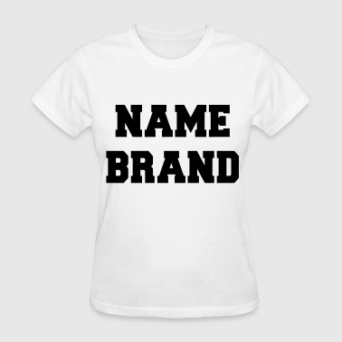 Name Brand - Women's T-Shirt