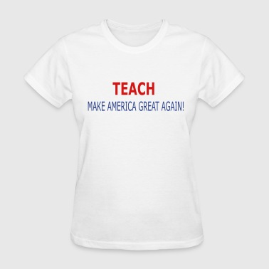 TEACH - Women's T-Shirt