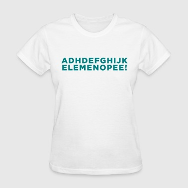 Funny ADHD Alphabet Quote  - Women's T-Shirt