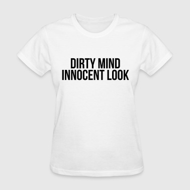Dirty mind innocent look - Women's T-Shirt