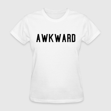 Awkward - Women's T-Shirt