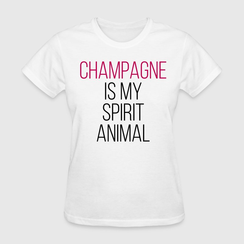Champagne Spirit Animal Funny Quote - Women's T-Shirt