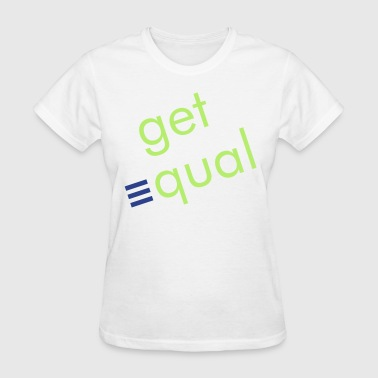 Get Equality - Women's T-Shirt
