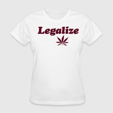 LEGALIZE MARIJUANA - Women's T-Shirt