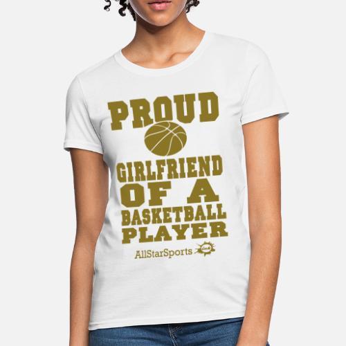 eaf8c1b0279 Proud Girlfriend Of A Basketball Player Women s T-Shirt