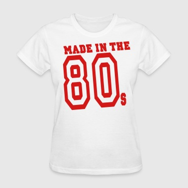 MADE IN THE 80s - Women's T-Shirt