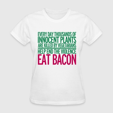 Eat Bacon - Women's T-Shirt