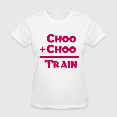 Choo + Choo = Train Design - Women's T-Shirt