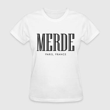 Merde paris, france - Women's T-Shirt