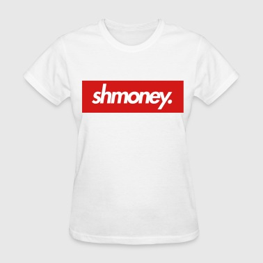 Shmoney - Women's T-Shirt