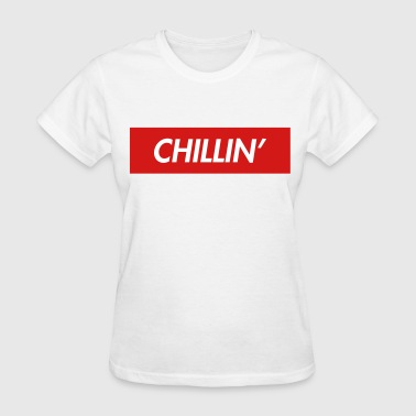 Chillin' - Women's T-Shirt