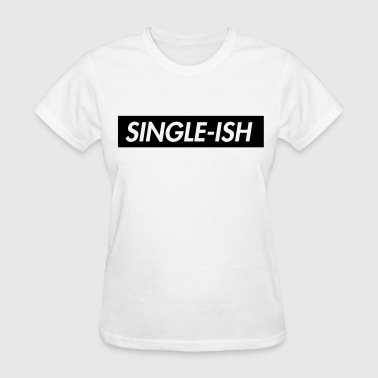 Single-ish - Women's T-Shirt