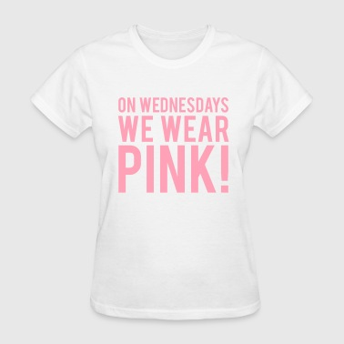 On Wednesdays We Wear Pink - KOLESON COUTURE - Women's T-Shirt