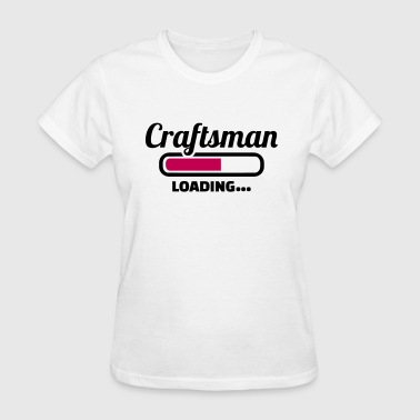 Craftsman - Women's T-Shirt
