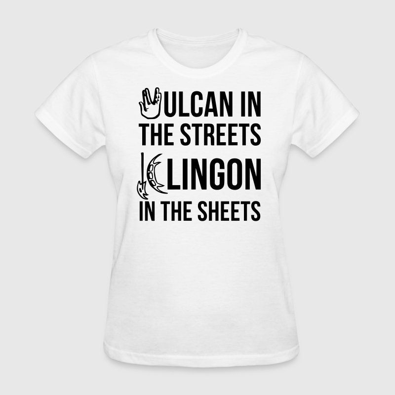 Vulcan in the Streets, Klingon in the Sheets - Women's T-Shirt