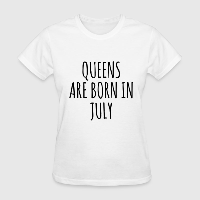 Queen are born in July - Women's T-Shirt