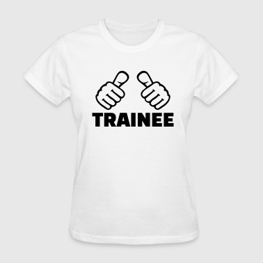 Trainee - Women's T-Shirt