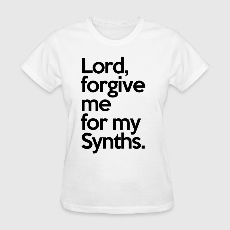 Lord Forgive Me Synths  - Women's T-Shirt