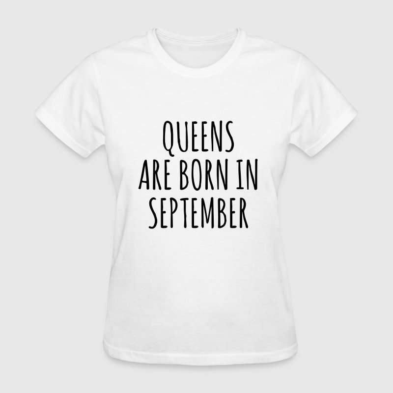 Queen are born in September - Women's T-Shirt