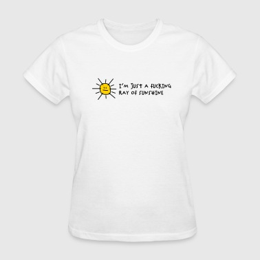 Fucking Ray Of Sunshine (2c) - Women's T-Shirt