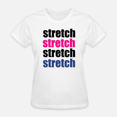 Stretch stretch - Women's T-Shirt