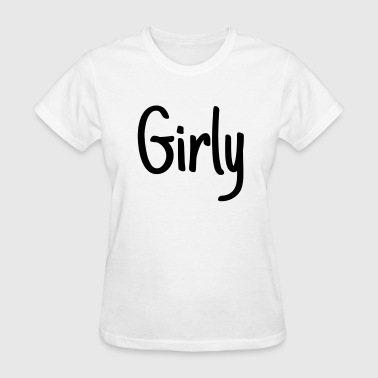 Girly - Women's T-Shirt