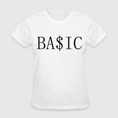 BA$IC - Women's T-Shirt