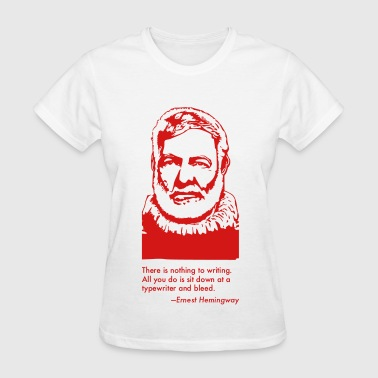 Ernest Hemingway Portrait & Quotation - Women's T-Shirt