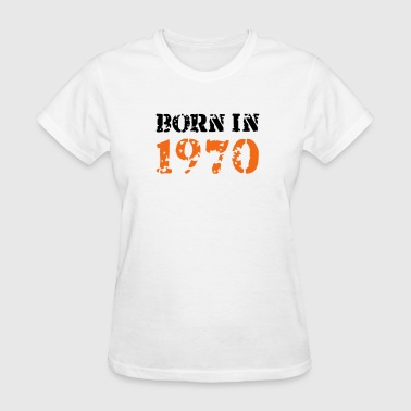 Born in 1970 - Women's T-Shirt