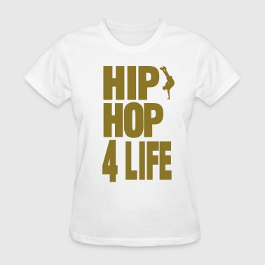 HIP HOP 4 LIFE - Women's T-Shirt