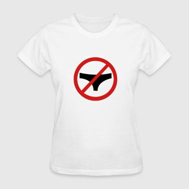 No underwear - Women's T-Shirt