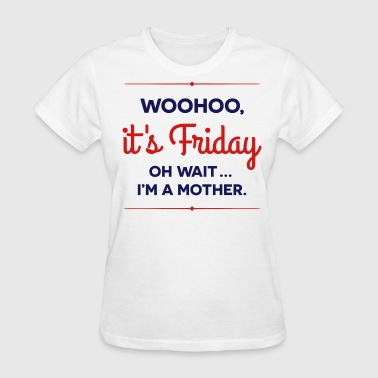 It's Friday - Women's T-Shirt