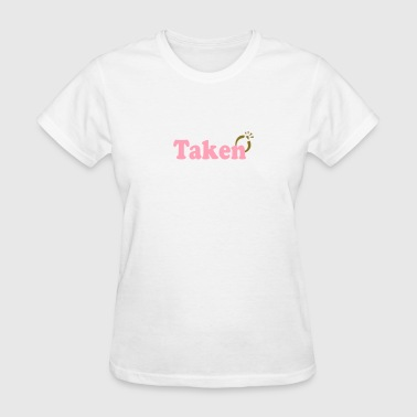 Taken By Taken - Women's T-Shirt